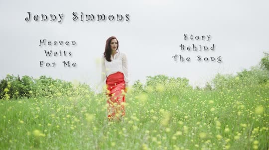 Jenny Simmons - &quot;Heaven Waits For Me&quot; Story Behind The Song preview image