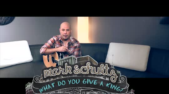 "Mark Schultz - Story Behind The Song ""What Do You Give A King"" preview image"